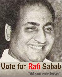 Vote  for Rafi Sahab
